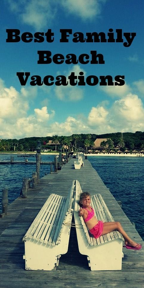 Thinking about a family spring break at the beach? Check out these top #family #beach #vacations!
