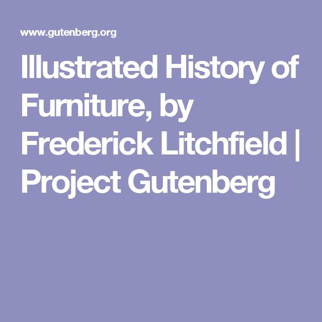 Illustrated History of Furniture, by Frederick Litchfield | Project Gutenberg