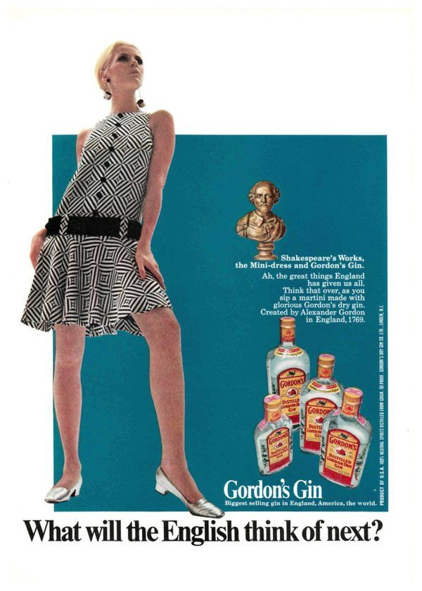 Shakespeare's works, the mini-dress and Gordon's Gin. What will the English think of next? Gordons Gin, 1967.