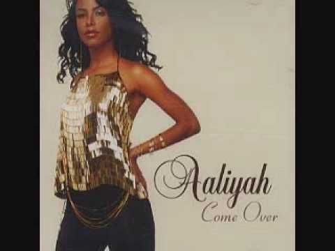 "Aaliyah -- Come Over One of the BEST subtle ""Booty Call"" songs.  Ha  Smooth...But straight to the point.  I always LOVED this song."