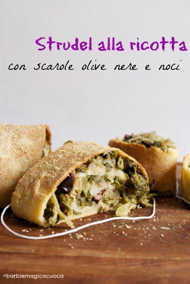 Barbie Magica Cuoca - blog di cucina: Strudel alla ricotta con scarole, olive nere e noci