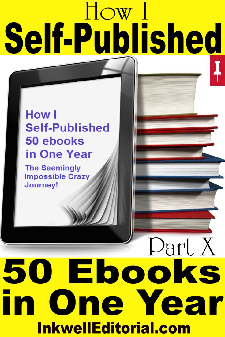 Writing And Selling Ebooks Online: Diary Of My Quest To Publish 50 Ebooks  On Amazon In One Year, Part X