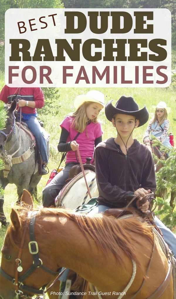 Planning a family ranch vacation? With kids programs, healthy food, and outdoor adventures (including horseback riding), here are 10 of North America's best family ranch vacations on dude and guest ranches.