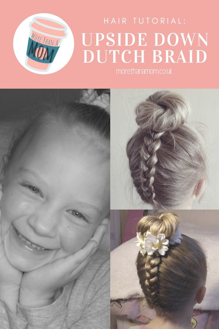 Upside Down Dutch Braid Hair Tutorial With Images Dutch