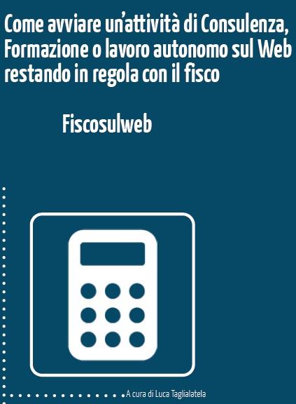 FiscosulWeb.it: finalmente online il Corso per avviare la tua attività sul Web