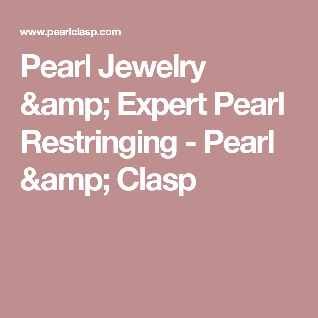 Pearl Jewelry & Expert Pearl Restringing - Pearl & Clasp