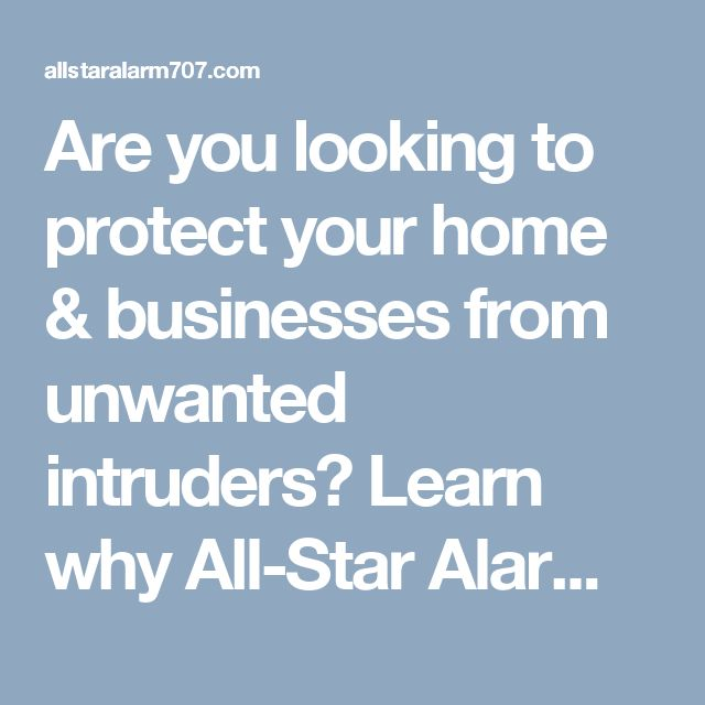 Are you looking to protect your home & businesses from unwanted intruders? Learn why All-Star Alarm is the best alarm company in Santa Rosa. Call today!  http://allstaralarm707.com/looking-for-the-best-alarm-company-in-santa-rosa/