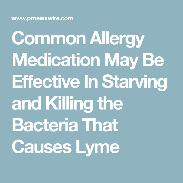 Common Allergy Medication May Be Effective In Starving and Killing the Bacteria That Causes Lyme