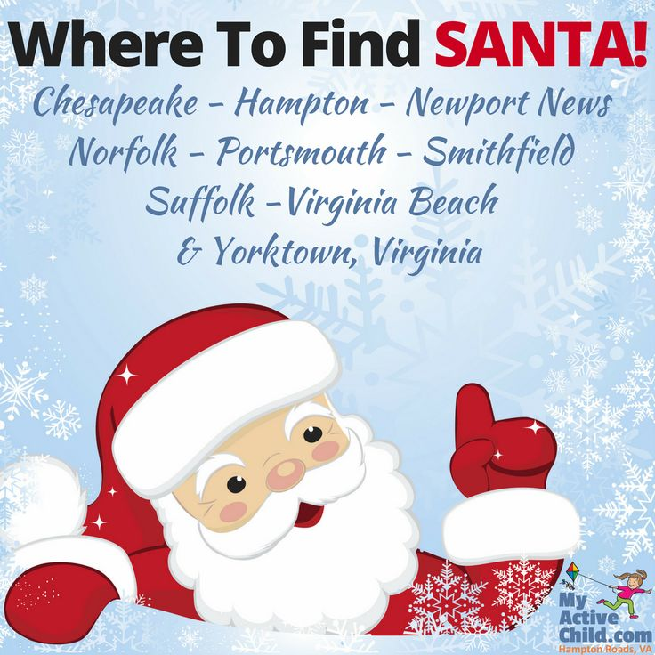 Where to find Santa in Hampton Roads, Virginia including Chesapeake, Hampton, Newport News, Norfolk, Portsmouth, Smithfield, Suffolk, Virginia Beach, and Yorktown.