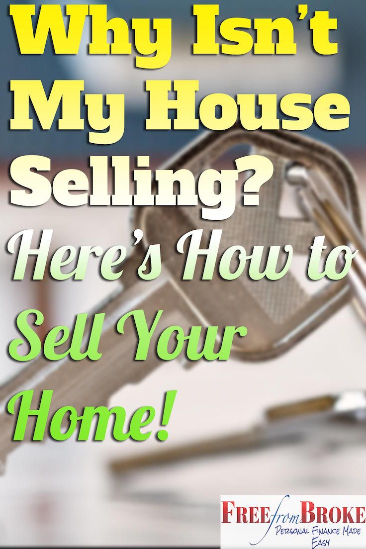 Why isn't my house selling? You think it's great, but no one is biting. See how to finally get your house sold. http://freefrombroke.com/why-isnt-my-house-selling-how-to-get-house-sold/