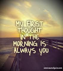 First thought in the morning... you!