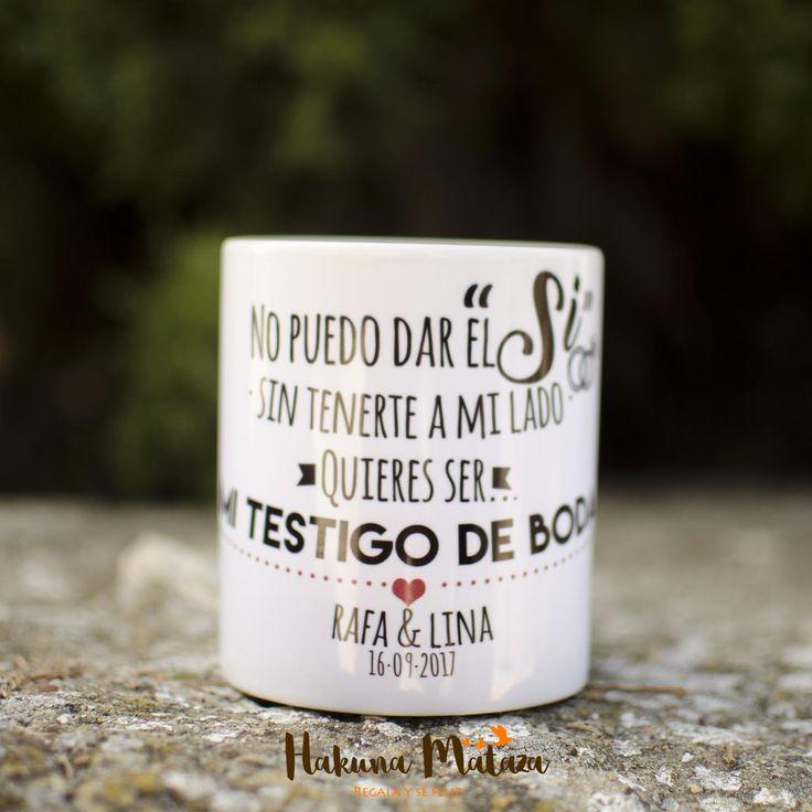 Taza testigo de boda. ¿Quieres ser mi testigo de boda?  ¡Que bonito!, seguro que se derretirá al ver esta taza personalizada con ese mensaje tan chuli y no podrá decirte que no.
