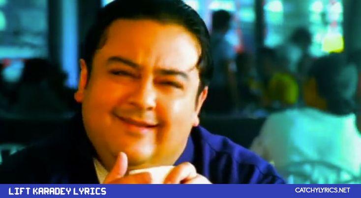 Lift Karadey Lyrics – Adnan Sami – Kabhi To Nazar Milao | Catchy Lyrics