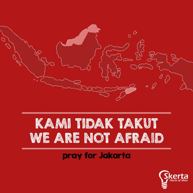 Kami tidak takut karena kami Indonesia #kamitidaktakut