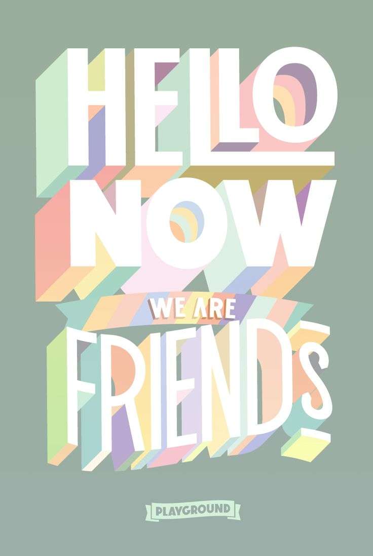 Graphic design poster quotes - Hello Now We Are Friends Playground Paris Typographic Diary Kids Graphic Designgraphic Design Posterspastel