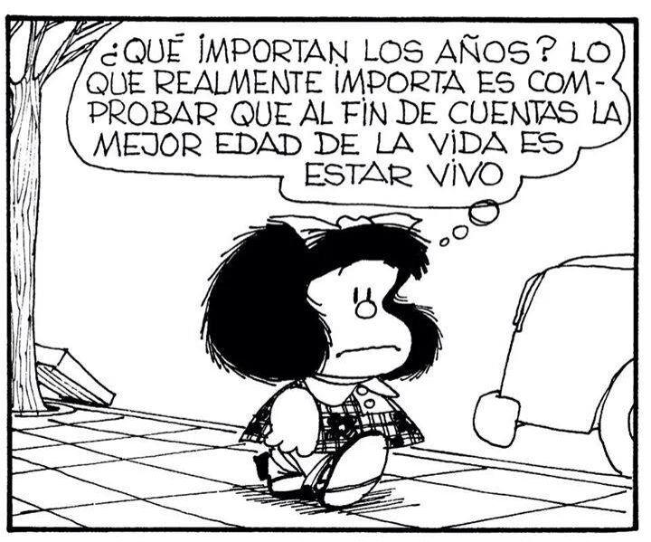 Qué importan los años? #MafaldaQuotes