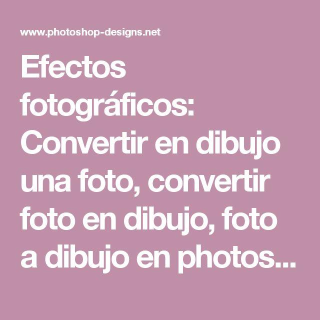 Efectos fotográficos: Convertir en dibujo una foto, convertir foto en dibujo, foto a dibujo en photoshop...: Tutoriales Photoshop
