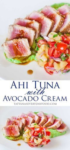Seared Ahi Tuna with avocado cream and pineapple salad. Video recipe by Tatyana's Everyay Food
