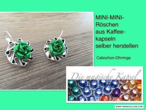DIY-Mini-Mini-Röschen auf Cabochon-Ohrringen - Schmuck-Anleitung - die magische (Kaffee-) Kapsel - YouTube