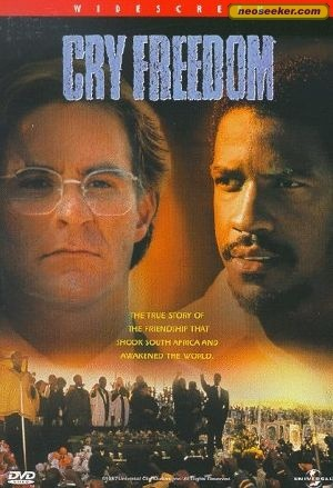 Cry Freedom - wow, just wow. I wanted to move to SAfrica for the longest time to help fight apartheid after seeing this, then realized racism/inequality needs to be fought everywhere.