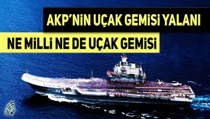 Biliyor muydun ? /// AKP'nin, Türkiye uçak gemisi yapıyor yalanı. 2021 yılında tamamlanıp, Deniz Kuvvetlerine teslim edilecekmişmişmiş…