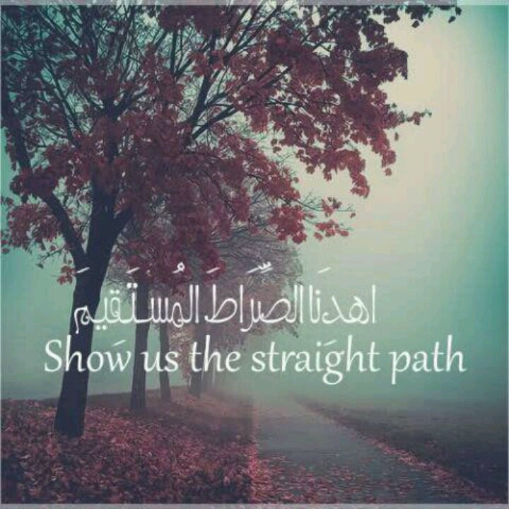 Dua. Show us the straight path. Islam
