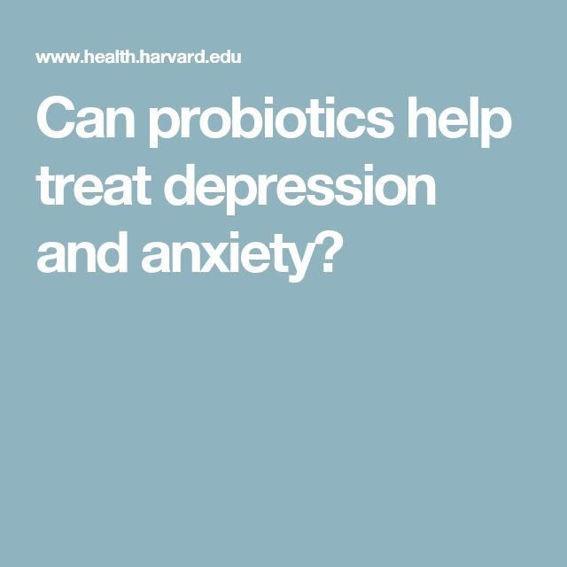 Can probiotics help treat depression and anxiety?