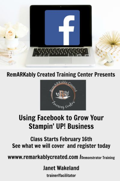 RemARKably Created Training Center Presents Facebook for Stampin' UP! demonstrators
