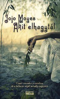 alexandra.hu | Akit elhagytál :: Moyes, Jojo