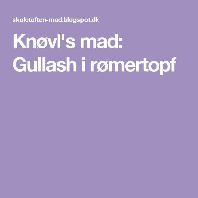 Knøvl's mad: Gullash i rømertopf