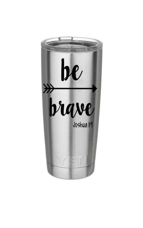 Be Brave Jousha 1:9 Yeti Decal, Vinyl Car Decal, Monogram Decal, Bible Verse Decal https://www.etsy.com/shop/southerngracebyjenn