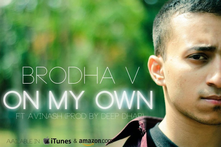 ‎Brodha V's Brand New Single ON MY OWN ft Avinash Bhat (Prod by Deep Dhar) will be playing on RADIO ONE BANGALORE 94.3 FM, Planetradiocity.com, Sikkim's 93.5 RED FM, Radio Misty Sikkim 95 FM and 91.9 FM from 22nd July 2012 onwards !!!