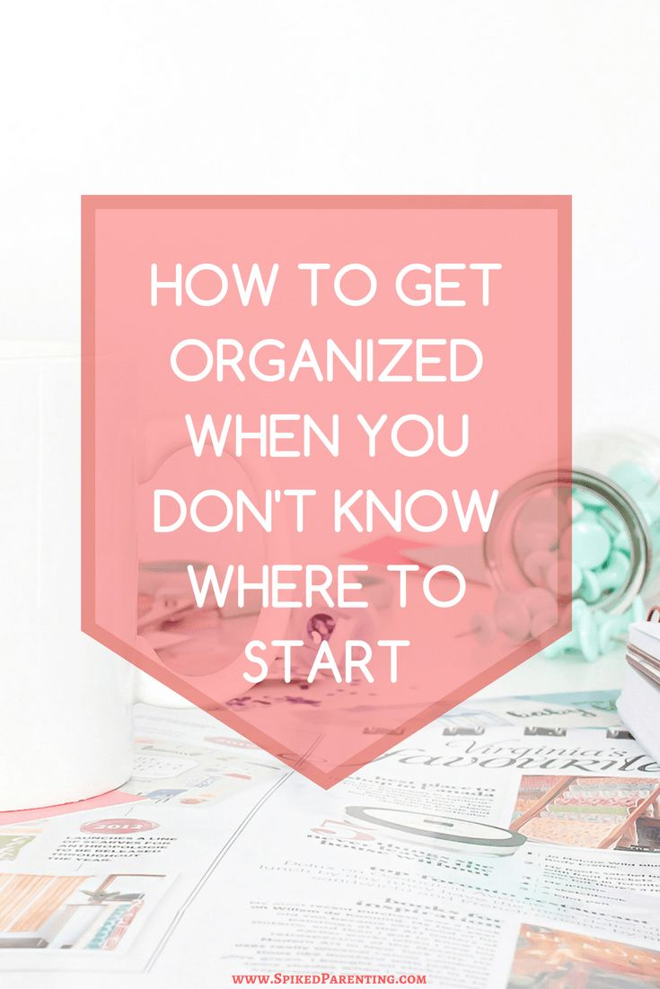 How to start getting organized.