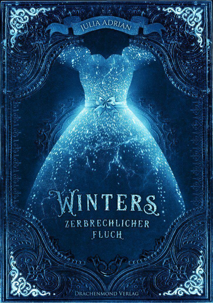 """""""Winters zerbrechlicher Fluch"""" von Julia Adrian    ET: August 2017 im Drachenmond Verlag"""
