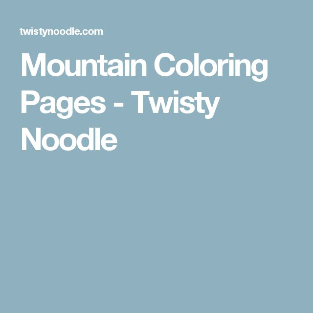Mountain Coloring Pages - Twisty Noodle | Earth day ...