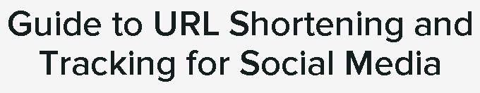Guide to URL Shortening  for Social Media
