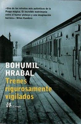trenes rigurosamente vigilados - Bohumil Hrabal