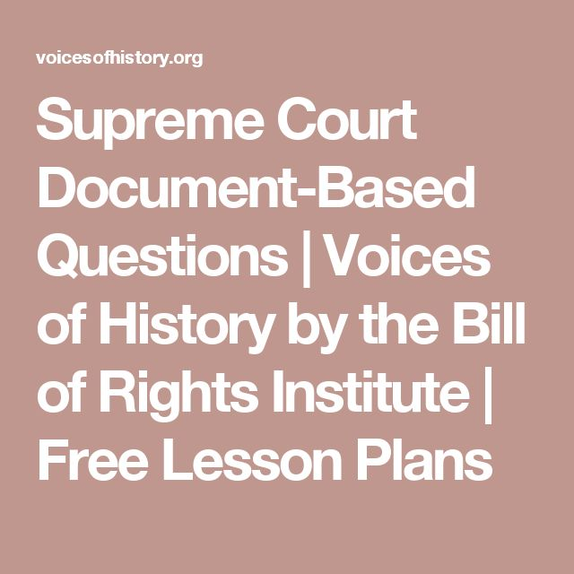 Supreme Court Document-Based Questions | Voices of History by the Bill of Rights Institute | Free Lesson Plans