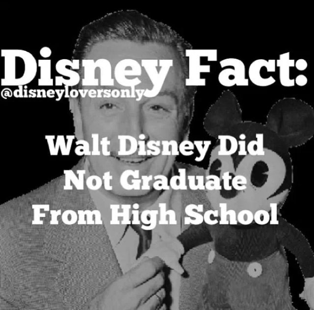 He didn't, but you should. We all can't be Walt Disney. Get your AP English credits.