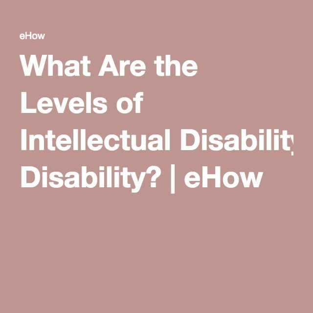 What Are the Levels of Intellectual Disability? | eHow