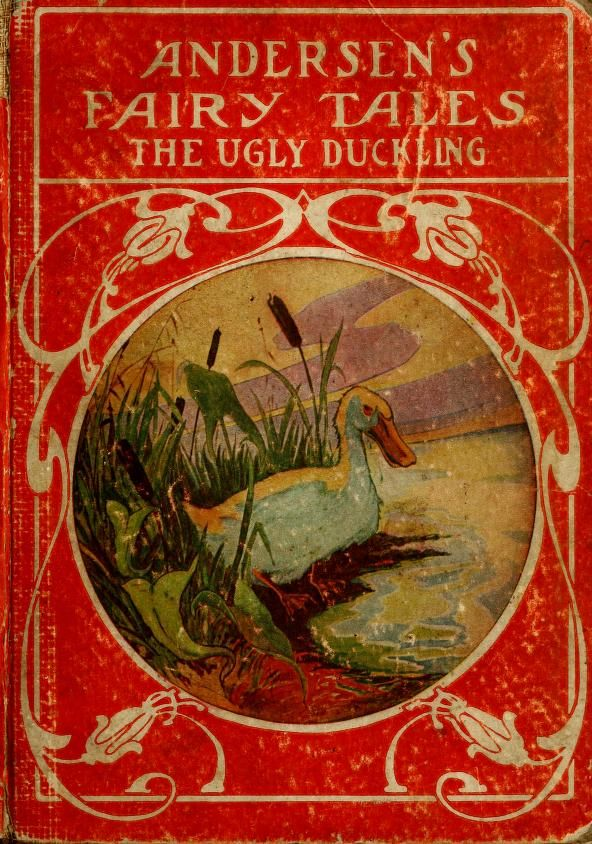 """The Ugly Duckling: From Andersen's Fairy Tales"" (1908) Published By Reilly & Britton Company"