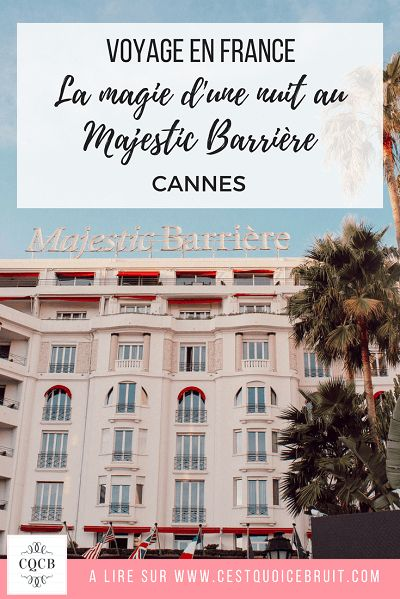 La magie d'une nuit au Majestic à Cannes