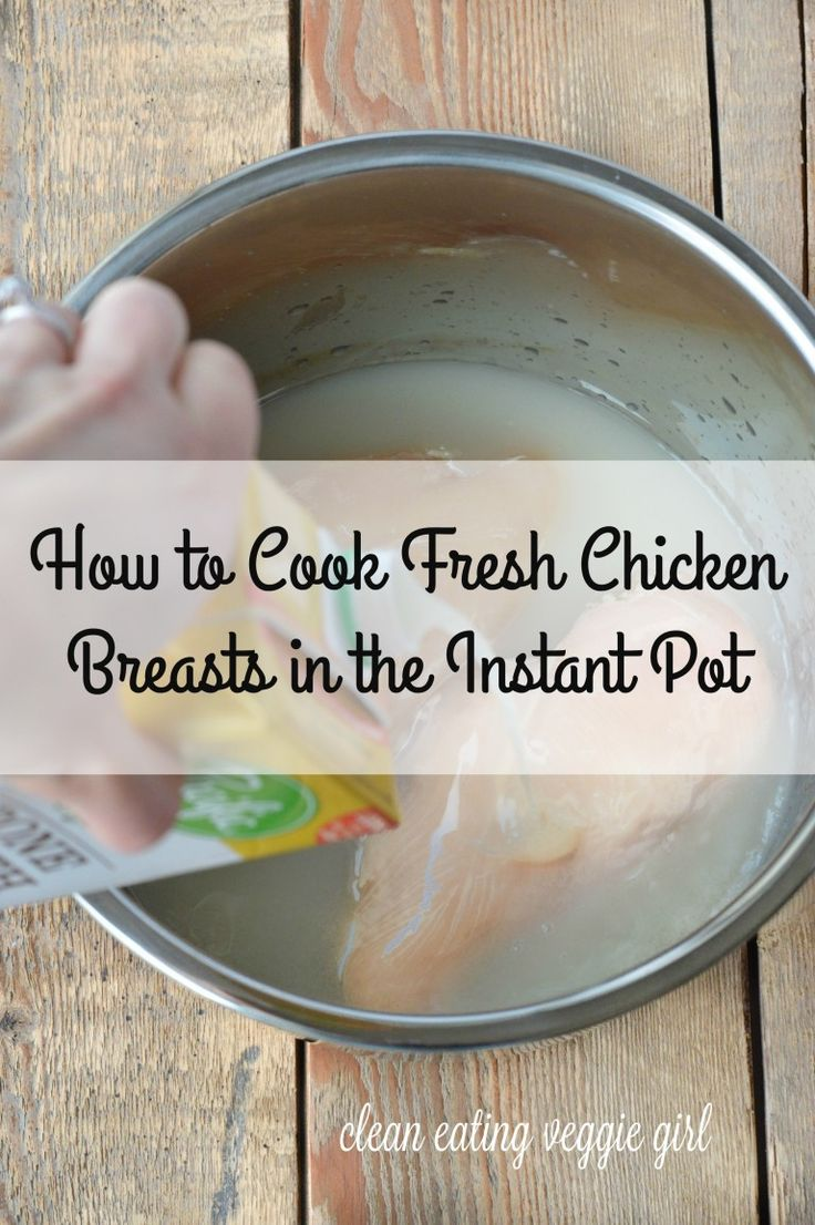 How to Cook Fresh Chicken Breasts in the Instant Pot| cleaneatingveggiegirl.com