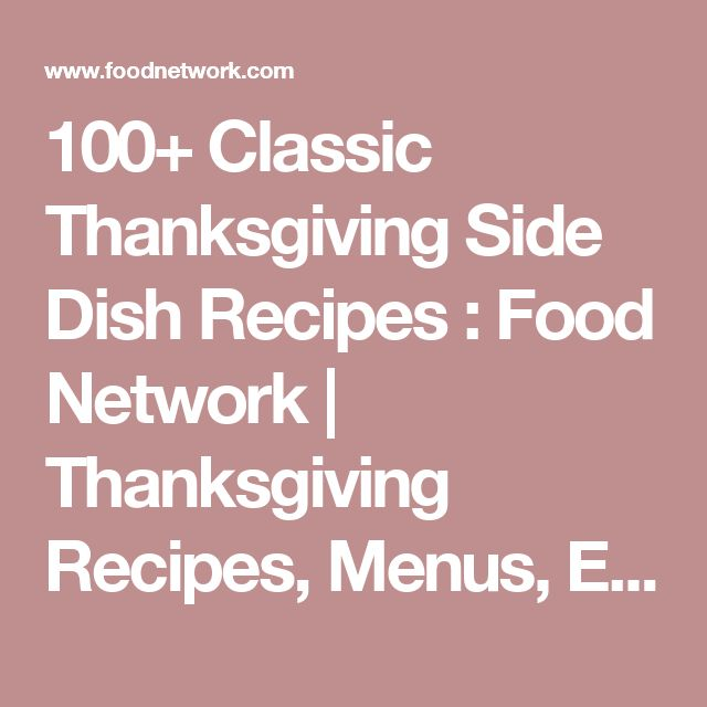 100+ Classic Thanksgiving Side Dish Recipes : Food Network | Thanksgiving Recipes, Menus, Entertaining & More : Food Network | Food Network
