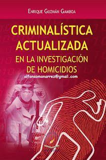LIBROS EN DERECHO: CRIMINALÍSTICA ACTUALIZADA EN LA INVESTIGACIÓN DE ...