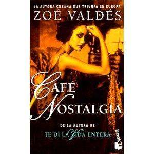 Café Nostalgia...Zoé Valdés