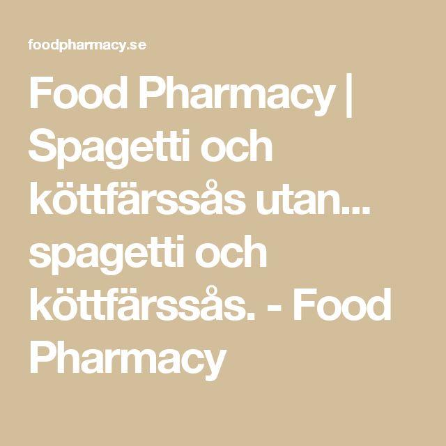 Food Pharmacy   Spagetti och köttfärssås utan... spagetti och köttfärssås. - Food Pharmacy