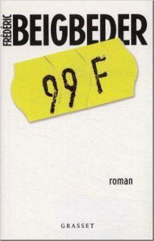 Amazon.fr - 99 francs - Frédéric Beigbeder - Livres