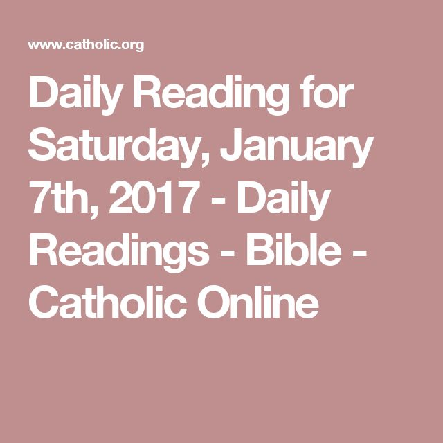Daily Reading for Saturday, January 7th, 2017 - Daily Readings - Bible - Catholic Online