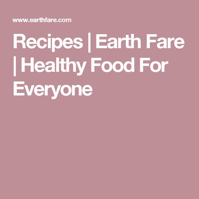 Recipes   Earth Fare   Healthy Food For Everyone